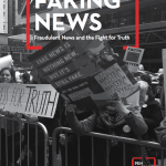 Faking News: Fraudulent News and the Fight for Truth by PEN America